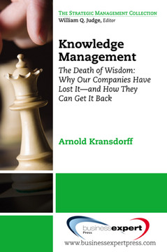 Knowledge Management:The Death of Wisdom