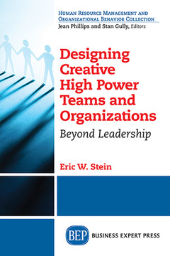 Designing Creative High Power Teams and Organizations