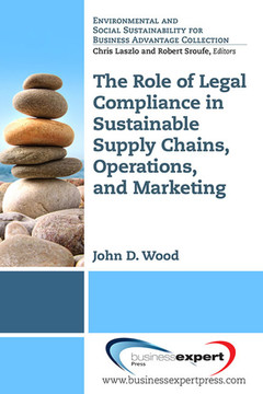 The Role of Legal Compliance in Sustainable Supply Chains, Operations, and Marketing ​