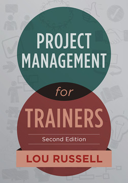 Project Management for Trainers, 2nd Edition