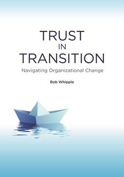 Trust in Transition: Navigating Organizational Change