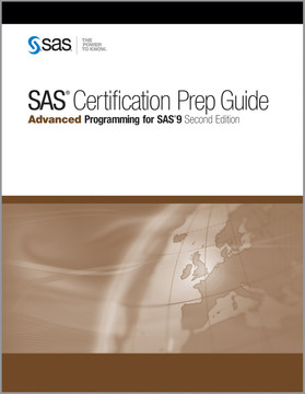 SAS® Certification Prep Guide: Advanced Programming for SAS®9 Second Edition