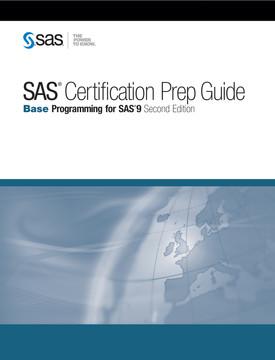 SAS® Certification Prep Guide: Base Programming for SAS®9 Second Edition