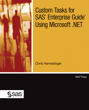 Custom Tasks for SAS Enterprise Guide Using Microsoft .NET