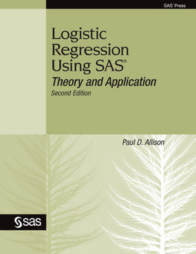 Logistic Regression Using SAS, 2nd Edition