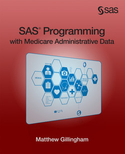 SAS Programming with Medicare Administrative Data, 2nd Edition