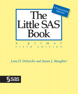 The Little SAS Book: A Primer, Fifth Edition, 5th Edition