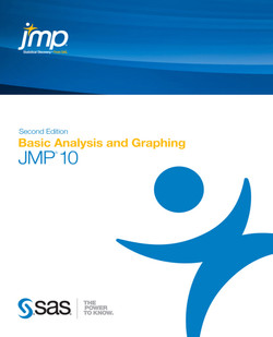 JMP 10 Basic Analysis and Graphing, Second Edition
