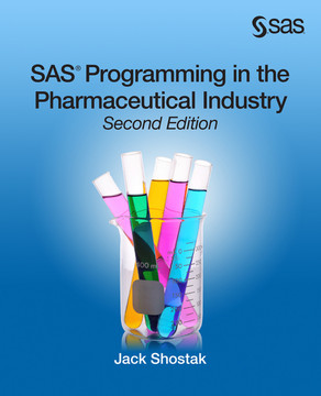 SAS Programming in the Pharmaceutical Industry, Second Edition, 2nd Edition