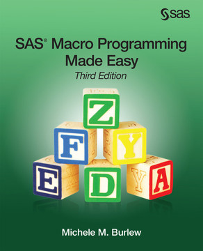 SAS Macro Programming Made Easy, Third Edition, 3rd Edition