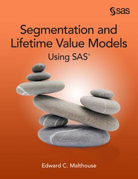 Segmentation and Lifetime Value Models Using SAS