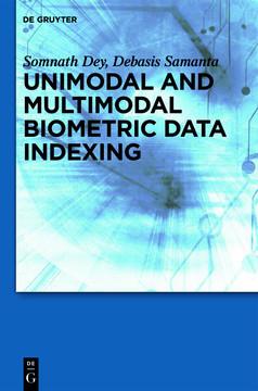 Unimodal and Multimodal Biometric Data Indexing