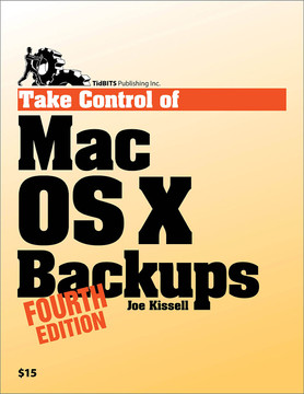 Take Control of Mac OS X Backups, Fourth Edition