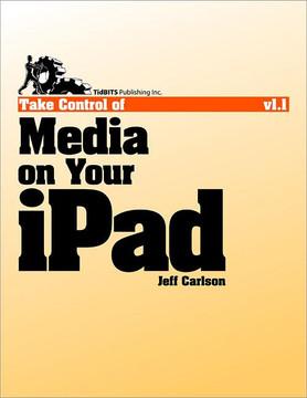 Take Control of Media on Your iPad
