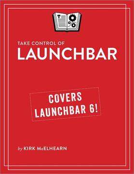 Take Control of LaunchBar