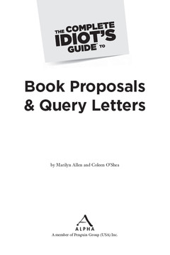 The Complete Idiot's Guide® To Book Proposals & Query Letters