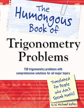 The Humongous Book of Trigonometry Problems