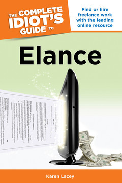 The Complete Idiot's Guide to Elance