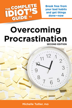 The Complete Idiot's Guide to Overcoming Procrastination, 2nd Edition