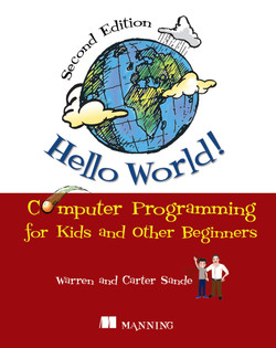 Hello World! Second Edition: Computer Programming for Kids and Other Beginners