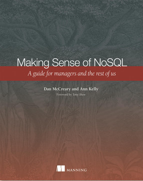 Making Sense of NoSQL: A guide for managers and the rest of us