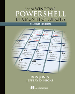 Learn Windows PowerShell 3 in a Month of Lunches, Second Edition