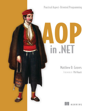 AOP in .NET: Practical Aspect-Oriented Programming