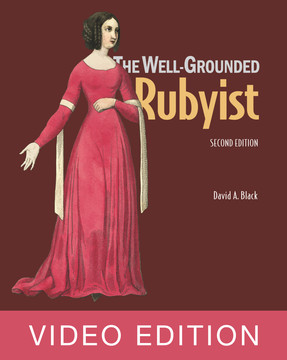 The Well-Grounded Rubyist, 2nd Ed, Video Edition