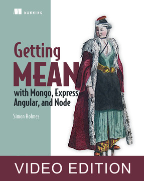Getting MEAN with Mongo, Express, Angular, and Node Video Edition