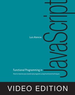Functional Programming in JavaScript Video Edition