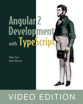 Angular 2 Development with TypeScript Video Edition