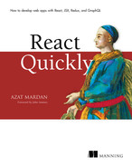 Cover of React Quickly: Painless web apps with React, JSX, Redux, and GraphQL