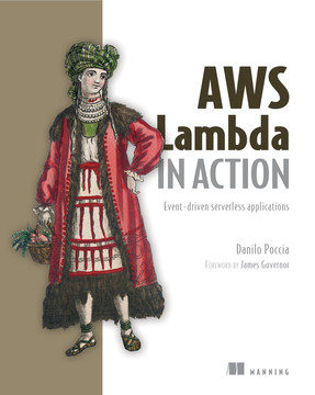 AWS Lambda in Action: Event-driven serverlessapplications