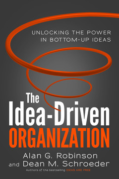 The Idea-Driven Organization: Unlocking the Power in Bottom-Up Ideas (Audio Book)