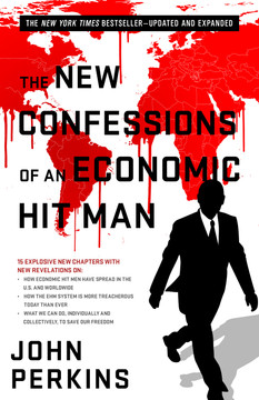 The New Confessions of an Economic Hit Man, 2nd Edition