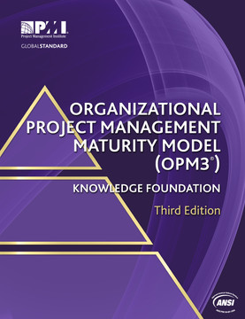 Organizational Project Management Maturity Model (OPM3®) – Third Edition