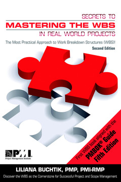 Secrets to Mastering the WBS in Real World Projects, 2nd Edition