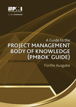 A Guide to the Project Management Body of Knowledge: (PMBOK® Guide) – Fünfte Ausgabe