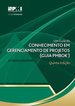 Um Guia Do Conhecimento Em Gerenciamento De Projetos (Guia PMBOK®), Quinta Edição