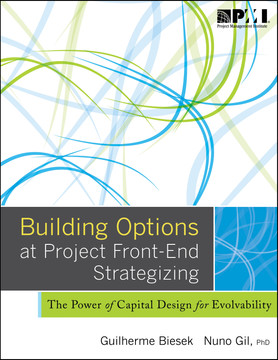 Building Options at Project Front-End Strategizing: The Power of Capital Design for Evolvability