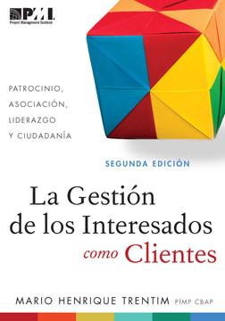 La Gestión de los Interesados como Clientes - Segunda Edición
