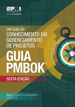 Um Guia Do Conhecimento Em Gerenciamento De Projetos (Guia PMBOK®)–Sexta Ediçáo (BRAZILIAN PORTUGUESE)
