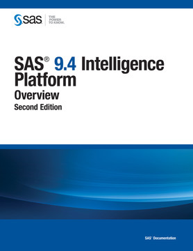 SAS 9.4 Intelligence Platform: Overview, Second Edition, 2nd Edition