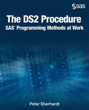 The DS2 Procedure: SAS Programming Methods at Work