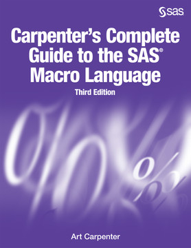 Carpenter's Complete Guide to the SAS Macro Language, Third Edition, 3rd Edition