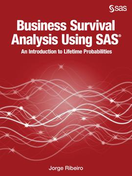 Business Survival Analysis Using SAS [Book]