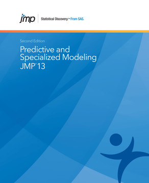 JMP 13 Predictive and Specialized Modeling, Second Edition, 2nd Edition