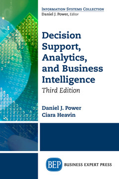 Decision Support, Analytics, and Business Intelligence, Third Edition