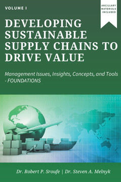 Developing Sustainable Supply Chains to Drive Value, Volume I
