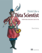 Cover of Think Like a Data Scientist: Tackle the data science process step-by-step